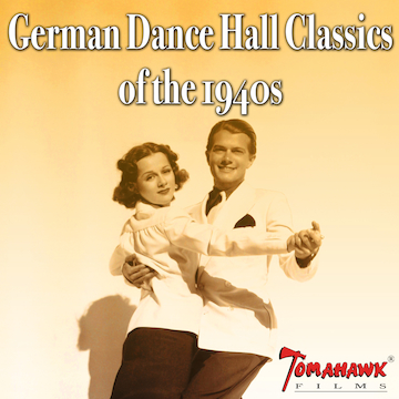 German Dance Hall Classics of the 1940s