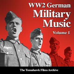 WW2 German Military Music Volume I | Tomahawk Film Music